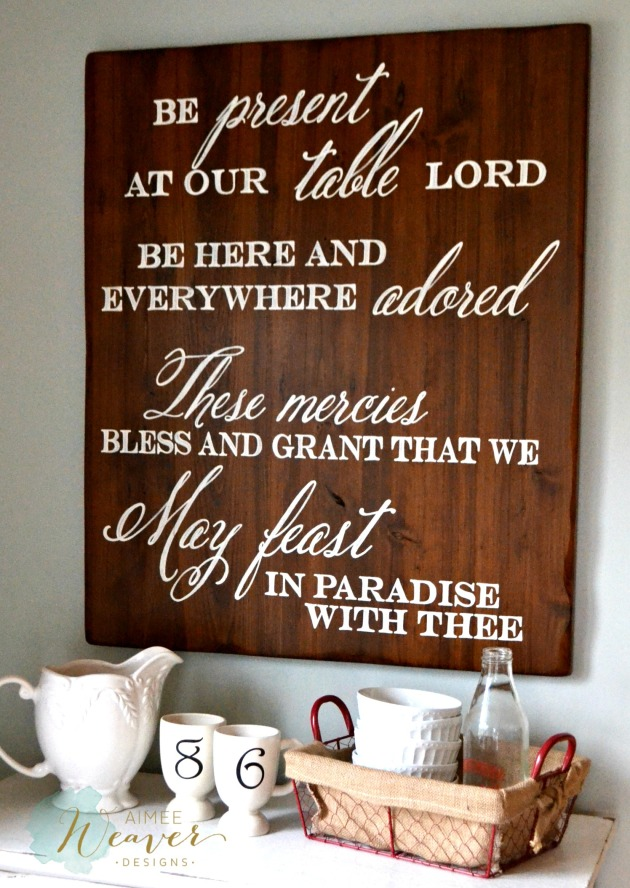 Be present at our table Lord....wood sign by Aimee Weaver Designs