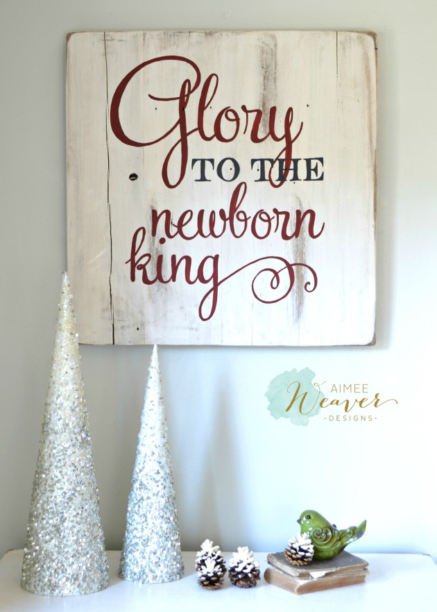 Glory to the newborn king wood sign by Aimee Weaver Designs