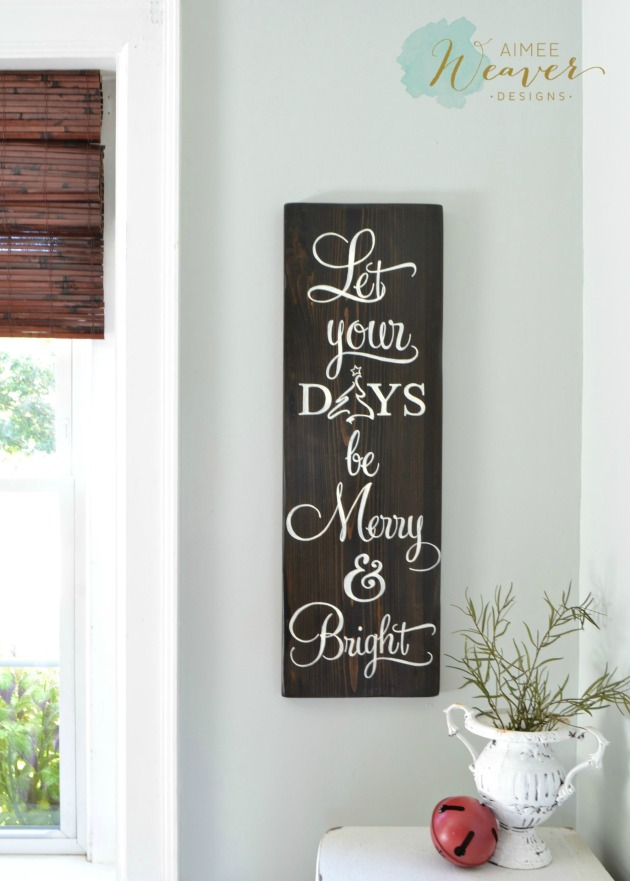 Let your days be merry and bright wood sign by Aimee Weaver Designs