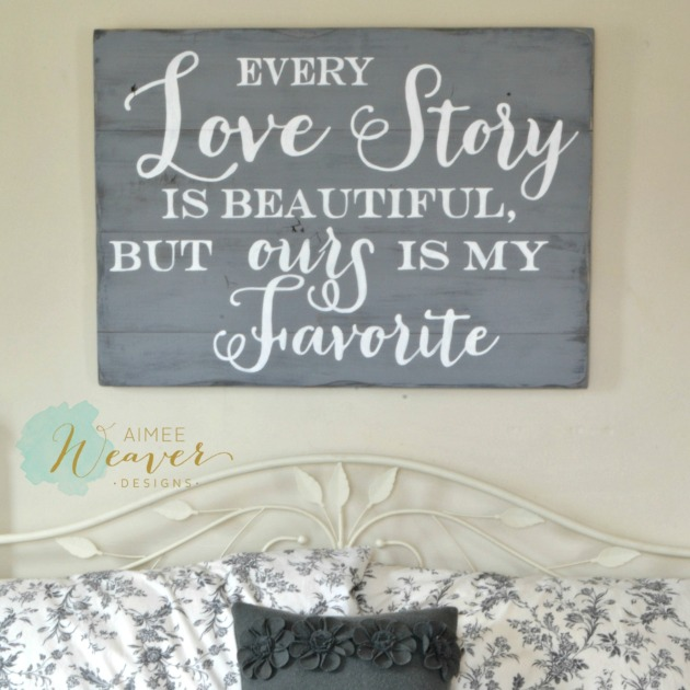 a Every love story is beautiful wood sign by Aimee Weaver Designs