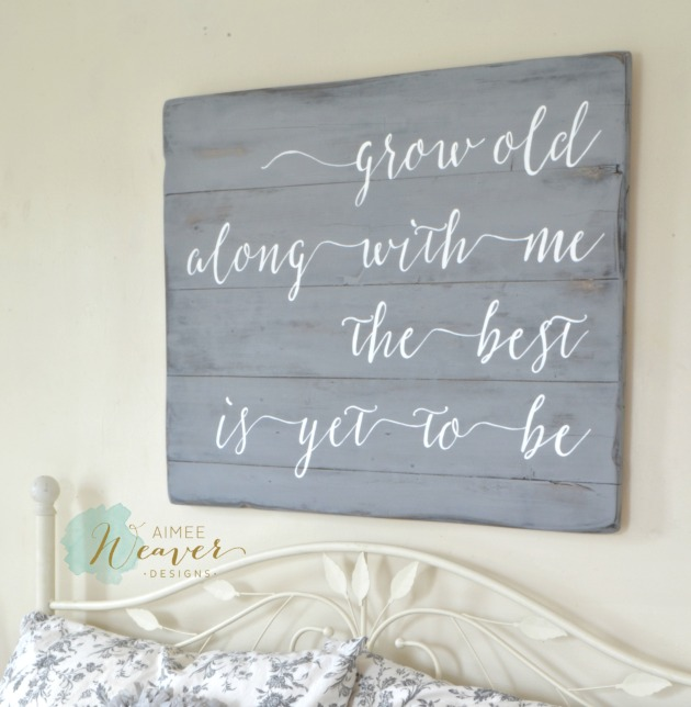 Grow old along with me....wood sign by Aimee Weaver Designs