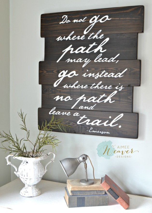Do not go where the path may lead wood sign by Aimee Weaver Designs
