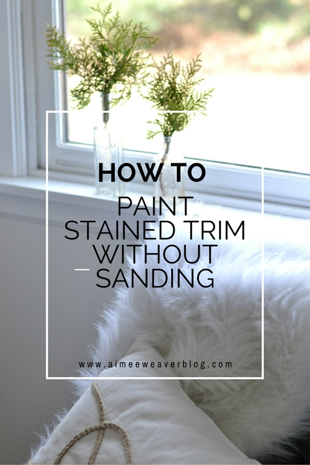 How to paint stained trim without sanding - the easy way!